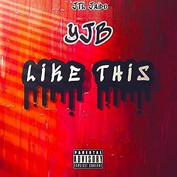 Like This (feat. JTL Jaido)