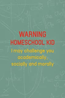 Warning Homeschool Kid I May Challenge You Academically, Socially And Morally: All Purpose 6x9 Blank Lined Notebook Journal Way Better Than A Card Trendy Unique Gift Green Math Board Homeschool