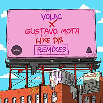 Like Dis (Remixes)