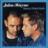 Nearly Killed Keith