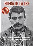 FUERA DE LA LEY: HAMPA, ANARQUISTAS, BANDOLEROS Y APACHES. LOS BAJOS FONDOS EN ESPAÑA (1900-1923) (MEMORIAS DEL SUBSUELO)