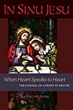 In Sinu Jesu: When Heart Speaks to Heart--The Journal of a Priest at Prayer
