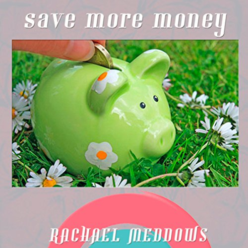 Save More Money Now Hypnosis audiobook cover art