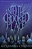 Image of Into the Crooked Place (Into the Crooked Place, 1)