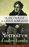 Mémoires d'outre-tombe (L'édition intégrale - Tomes 1 à 5): Mémoires de ma vie...