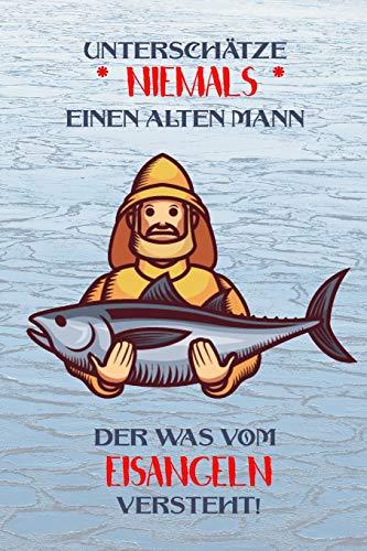 Unterschätze niemals einen alten Mann der was vom Eisangeln versteht!: Fangbuch für Angler | Eisangeln | Fischen