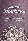 Amazing Crochet Patterns: Ideas To Decorate Tablets, Ereaders and Cell Phones: Beautiful Crochet...