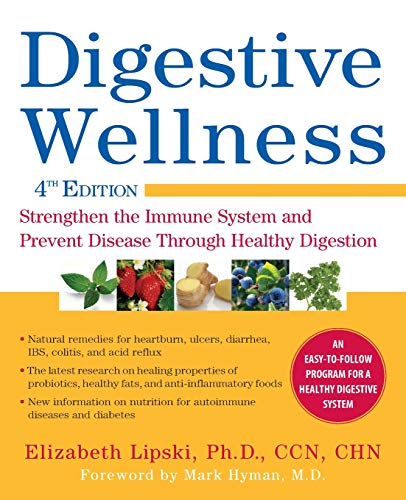 Digestive Wellness: Strengthen the Immune System and Prevent Disease Through Healthy Digestion, Fourth