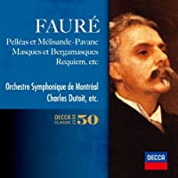 Faure Orchestral & Vocal Works by Charles Dutoit (2014-05-14)