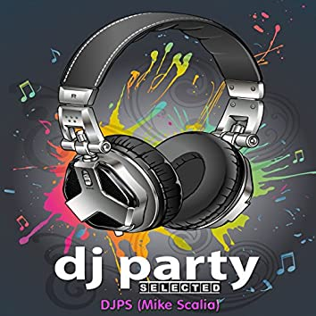 DJ Party Selected, Vol. 1 (feat. Mike Scalia)