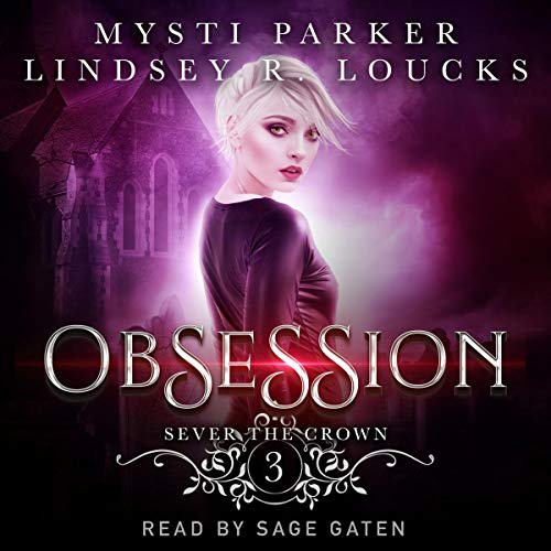 Obsession Audiobook By Mysti Parker,                                                                                        Lindsey R. Loucks cover art