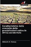 Caratteristiche delle anomalie delle precipitazioni estive in Africa occidentale