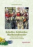 Scheller, Schleicher, Maibaumkraxler: Bräuche in Österreich: Fasching, Ostern, Frühling