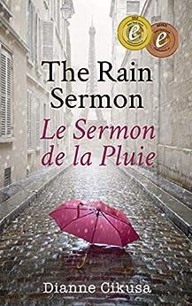[Dianne Cikusa]のThe Rain Sermon: Le Sermon de la Pluie (French Edition)