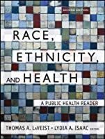 Race, Ethnicity, and Health: A Public Health Reader (Public Health/Vulnerable Populations)
