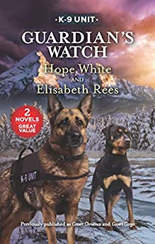 Guardian's Watch (K-9 Unit) by [Hope White, Elisabeth Rees]