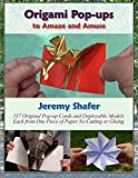 Origami Pop-ups: to Amaze and Amuse