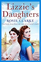 Lizzie's Daughters: Intrigue, danger and excitement in 1950's London (The Workshop Girls Book 3) (English Edition)