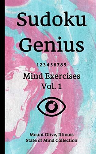Sudoku Genius Mind Exercises Volume 1: Mount Olive, Illinois State of Mind Collection