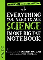 Everything You Need to Ace Science in One Big Fat Notebook: The Complete Middle School Study Guide (Big Fat Notebooks)