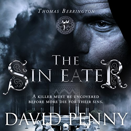 The Sin Eater     Thomas Berrington Historical Mystery, Book 3              By:                                                                                                                                 David Penny                               Narrated by:                                                                                                                                 Mark Topping                      Length: 9 hrs and 48 mins     12 ratings     Overall 4.3