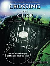 Crossing the Cusp: Surviving the Edgar Cayce Pole Shift by Marshall Masters (2011-01-01)