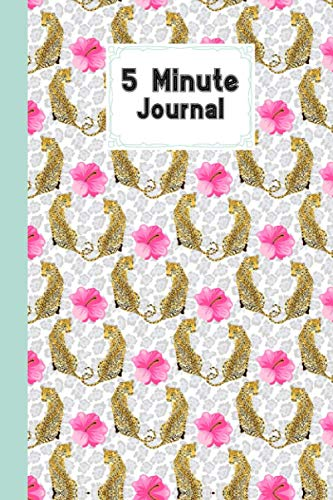 """Five Minute Journal: Panther 5 Minute Journal For Practicing Gratitude, Mindfulness and Accomplishing Goals, 120 Pages, Size 6"""" x 9"""" Design By Vickielee Foster"""