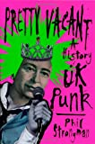 Pretty Vacant: A History of UK Punk (Cappella Books)