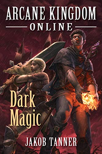 Arcane Kingdom Online: Dark Magic (A LitRPG Adventure, Book 2) (English Edition)