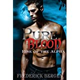 Pure Blood: Rise of the Alpha (English Edition)