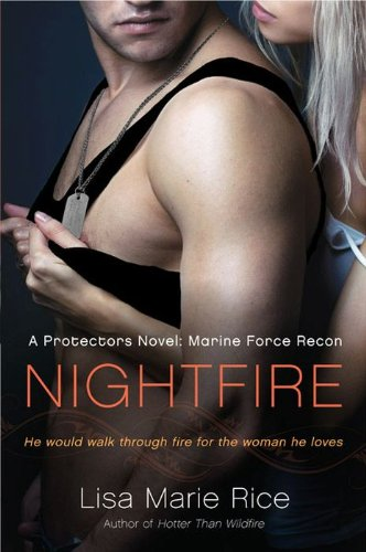 Nightfire: A Protectors Novel: Marine Force Recon (Protector series Book 3) (English Edition)