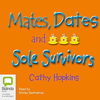Mates, Dates, and Sole Survivors                   By:                                                                                                                                 Cathy Hopkins                               Narrated by:                                                                                                                                 Shirley Barthelmie                      Length: 3 hrs and 19 mins     1 rating     Overall 5.0