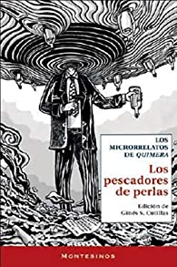 Los pescadores de perlas: Los microrrelatos de Quimera par Ginés S. Cutillas