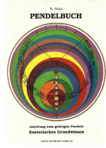 Pendelbuch. Anleitung zum geistigen Pendeln