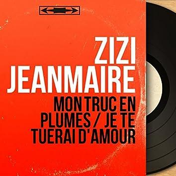 Mon truc en plumes / Je te tuerai d'amour (feat. Jean-Michel Defaye et son orchestre) [Mono Version]