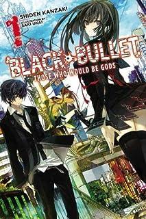 Black Bullet, Vol. 1 (light novel): Those Who Would Be Gods