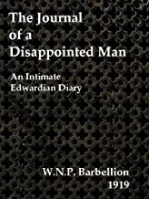 The Journal of a Disappointed Man : An Intimate Edwardian Diary (Victorian London Ebooks Book 7)