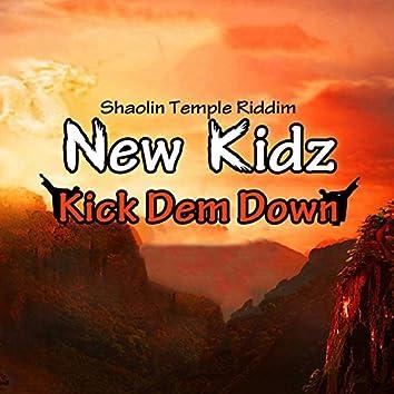 Kick Dem Down