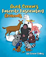Aunt Connie's Favorite Fascinating Animals
