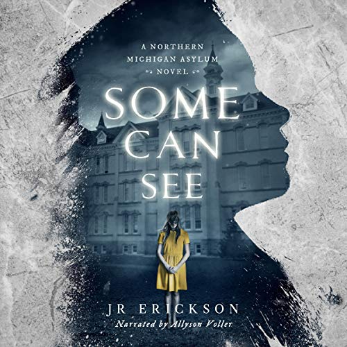 Some Can See Audiobook By J.R. Erickson cover art