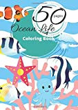 Ocean Life 50 Pages Coloring Book: 4-8 6-8  Cretive Advanture Under The Sea Creatures For Kids Under Sea Animals