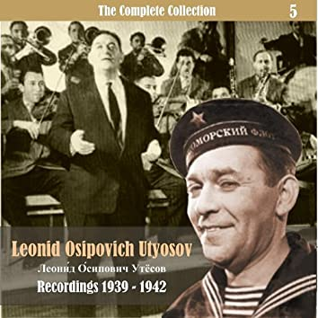 The Complete Collection / Russian Theatrical Jazz / Recordings 1939 - 1942, Vol. 5