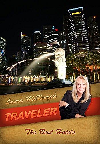 Laura McKenzie's Traveler The Best Hotels