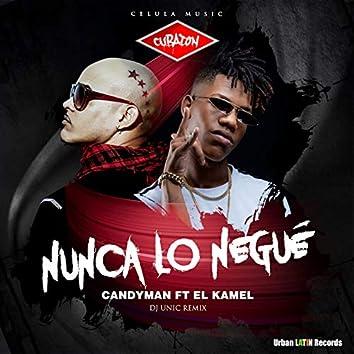 Nunca Lo Negue (feat. El Kamel) [DJ Unic Remix]
