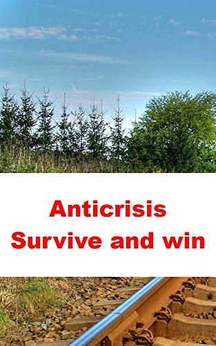Anticrisis Survive and win (French Edition)