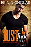 Just My Type (Just Everyday Heroes: Day Shift) (The Bradfords Book 3)