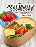 The Just Bento Cookbook 2: Make-Ahead, Easy, Healthy Lunches To Go bento box for kids Dec, 2020