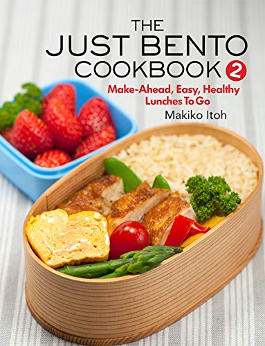The Just Bento Cookbook 2: Make-Ahead, Easy, Healthy Lunches To Go (English Edition)