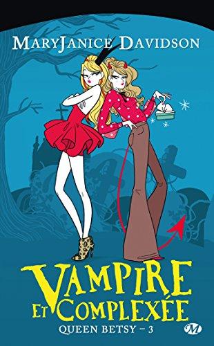 Vampire et Complexée: Queen Betsy, T3