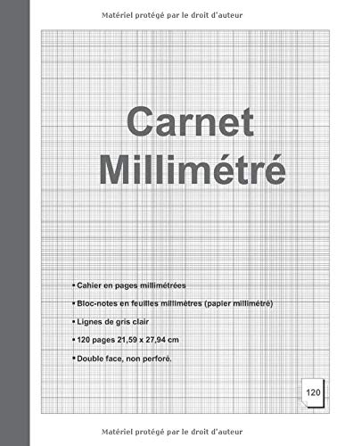 Carnet millimétré - Cahier en pages millimétrées - Bloc-notes en feuilles millimètres (papier millimétré) - Lignes de gris clair - 120 pages - 21,59 x 27,94 cm - Double face, non perforé.